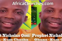 Prophet Nicholas Osei also known as Kumchacha