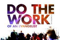 Do the work of an Evangelist