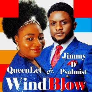 QueenLet Ft Jimmy D Psalmist - WindBlow